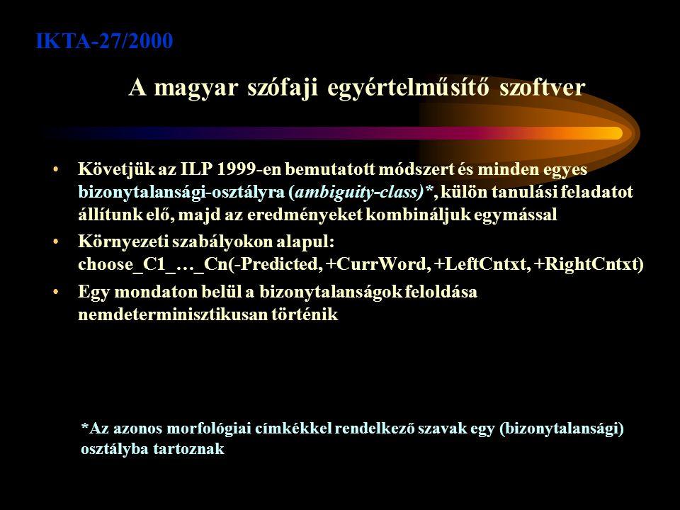 Néhány adat A lexikon mérete 162 332 szó (az elsődleges címkézés a HuMor - magyar morfológiai elemző rendszerrel készült; azután a címkéket kézzel ellenőrizték (10 nyelvész hallgató 6 hónapi munkával) Egy 200 000 szavas részét elkülönítettük az anyagnak és azt külön készítettük el, előzetes statisztikai adatok erre a részre készültek A több címkéjű szavak száma rendkívüli mértékben megnőtt, a szavak 55-60%-a többértelmű (115 542 a 202 604-ből (57.03%), ugyanez az Orwell korpusznál 25 526 volt a 80 708 esetből (31.62%); a többértelmű szavaknak átlagosan 2.92 címkéje van; 1499 bizonytalansági osztályt találtunk (v.ö.