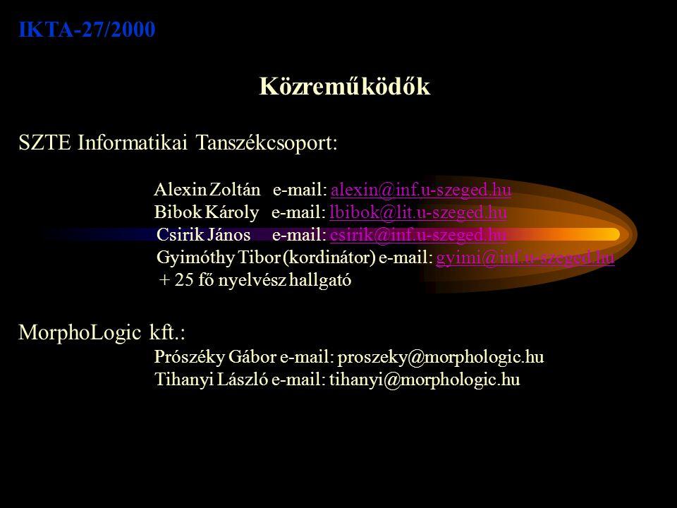 IKTA-27/2000 Magyar nyelvi szófaji egyértelműsítő módszer fejlesztése gépi tanulási algoritmusok felhasználásával A projekt időtartama: 2000.