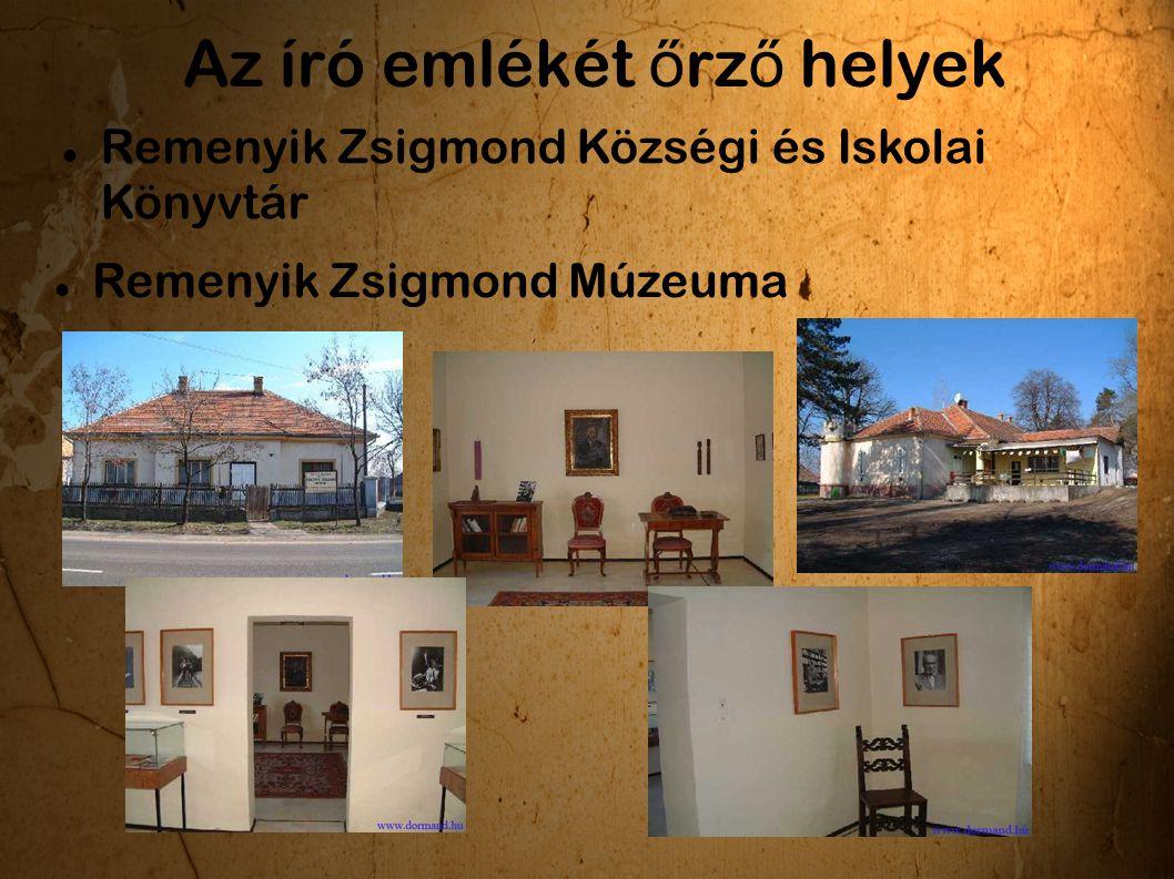 Az író emlékét ő rz ő helyek Remenyik Zsigmond Községi és Iskolai Könyvtár Remenyik Zsigmond Múzeuma