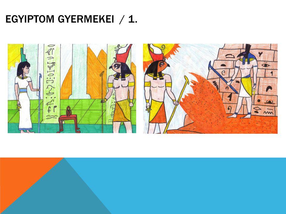 EGYIPTOM GYERMEKEI / 2.
