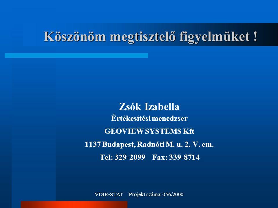 VDIR-STAT Projekt száma: 056/2000 Köszönöm megtisztelő figyelmüket .