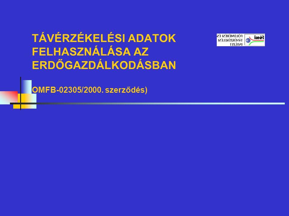 TÁVÉRZÉKELÉSI ADATOK FELHASZNÁLÁSA AZ ERDŐGAZDÁLKODÁSBAN OMFB-02305/2000. szerződés)