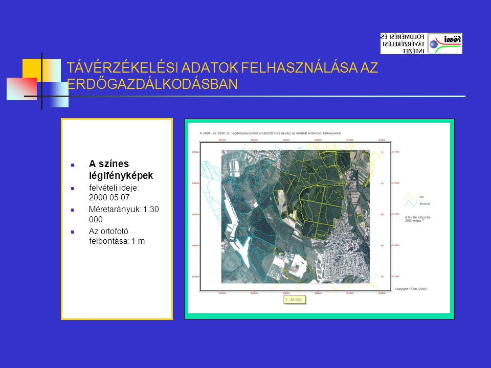 TÁVÉRZÉKELÉSI ADATOK FELHASZNÁLÁSA AZ ERDŐGAZDÁLKODÁSBAN Erdőgazdálkodási adatbázis a következő településekre áll rendelkezésre: Porva Pénzesgyőr Olaszfalu Nagyesztergár Eplény Dudar Bakonynána Zirc Borzavár