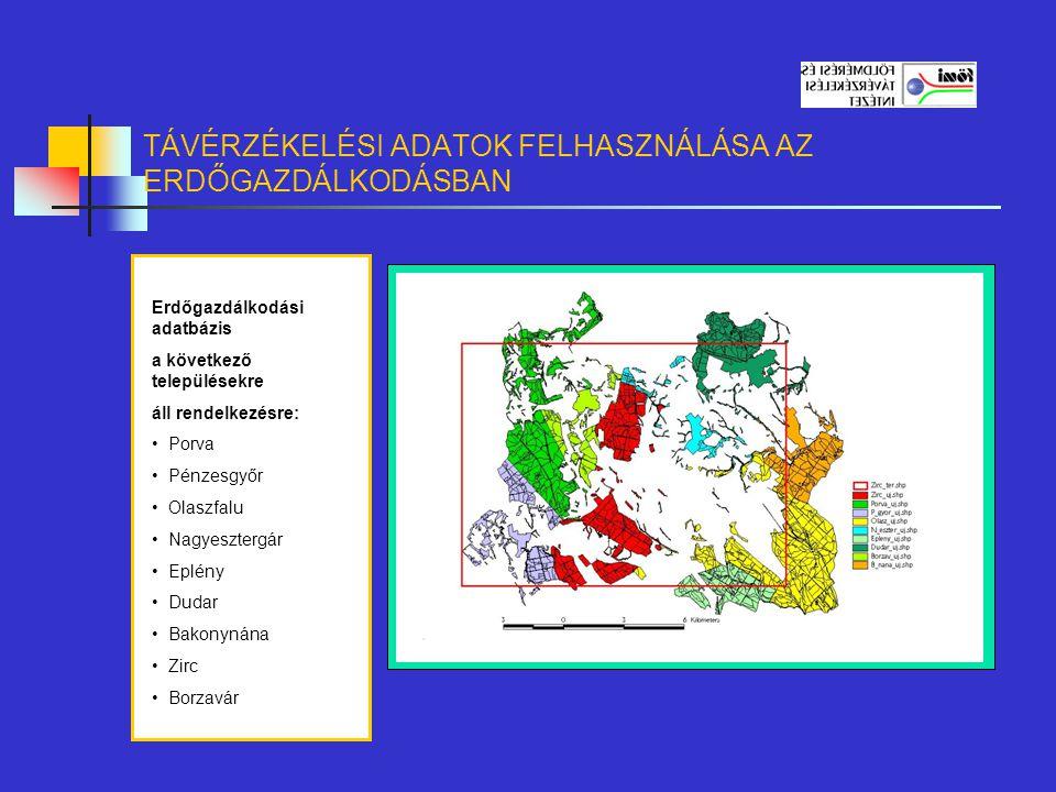TÁVÉRZÉKELÉSI ADATOK FELHASZNÁLÁSA AZ ERDŐGAZDÁLKODÁSBAN Erdőgazdasági adatok: Erdőrészlet azonosító adatok Erdőrészletek földrajzi és fizikai adatai Fafajtákra vonatkozó adatok A képen: Fafaj-állomány