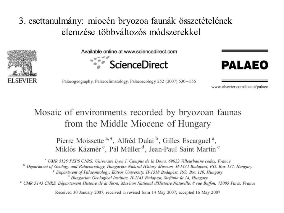 3. esettanulmány: miocén bryozoa faunák összetételének elemzése többváltozós módszerekkel