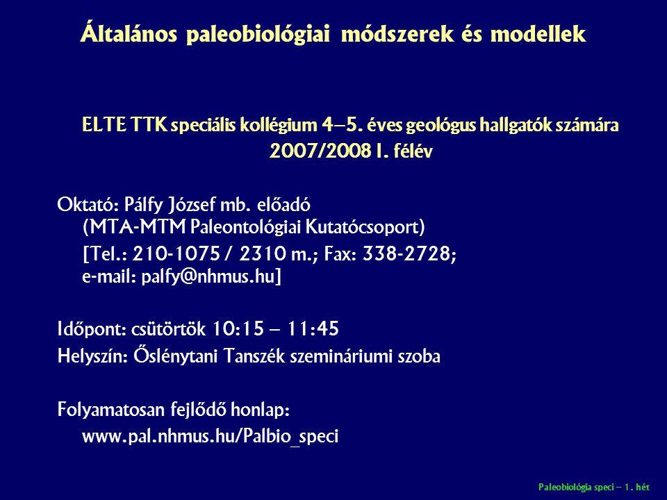 Paleobiológia speci – 1. hét A kurzus tervezett témakörei