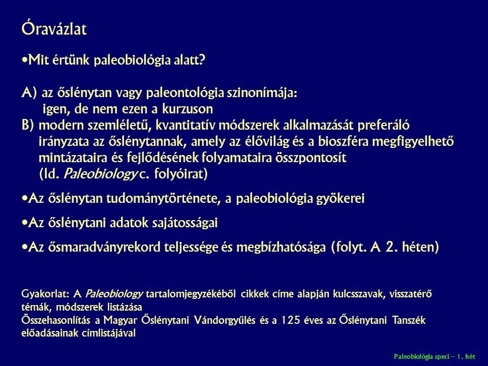 Paleobiológia speci – 1.hét Mit értünk paleobiológia alatt.