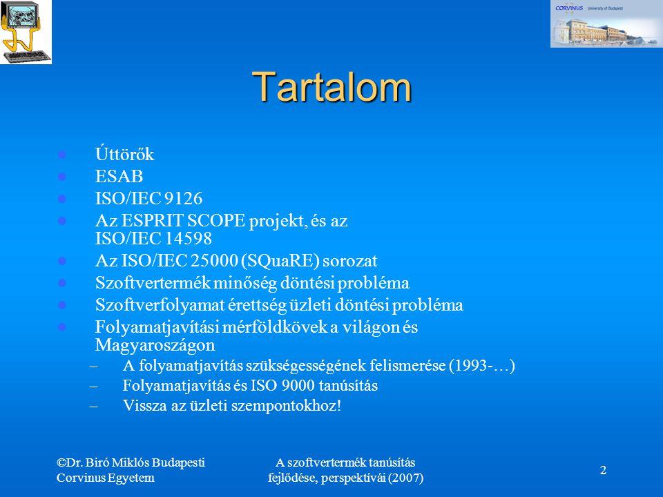 ©Dr. Biró Miklós Budapesti Corvinus Egyetem A szoftvertermék tanúsítás fejlődése, perspektívái (2007) 2 Tartalom Úttörők ESAB ISO/IEC 9126 Az ESPRIT S