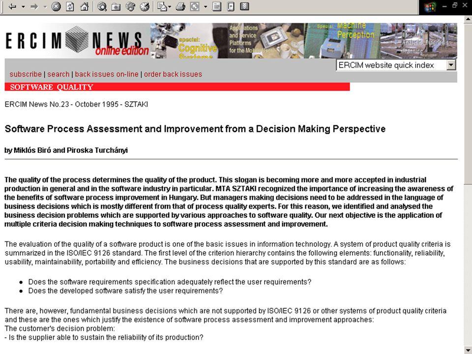 ©Dr. Biró Miklós Budapesti Corvinus Egyetem A szoftvertermék tanúsítás fejlődése, perspektívái (2007) 38 ERCIM NEWS: Decision Making Perspective