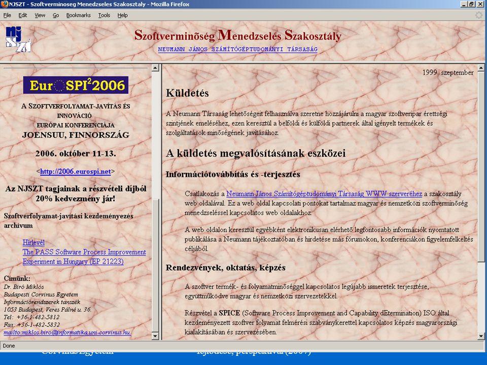 ©Dr. Biró Miklós Budapesti Corvinus Egyetem A szoftvertermék tanúsítás fejlődése, perspektívái (2007) 41 NJSZT Szoftverminőség Menedzselés Szakosztály