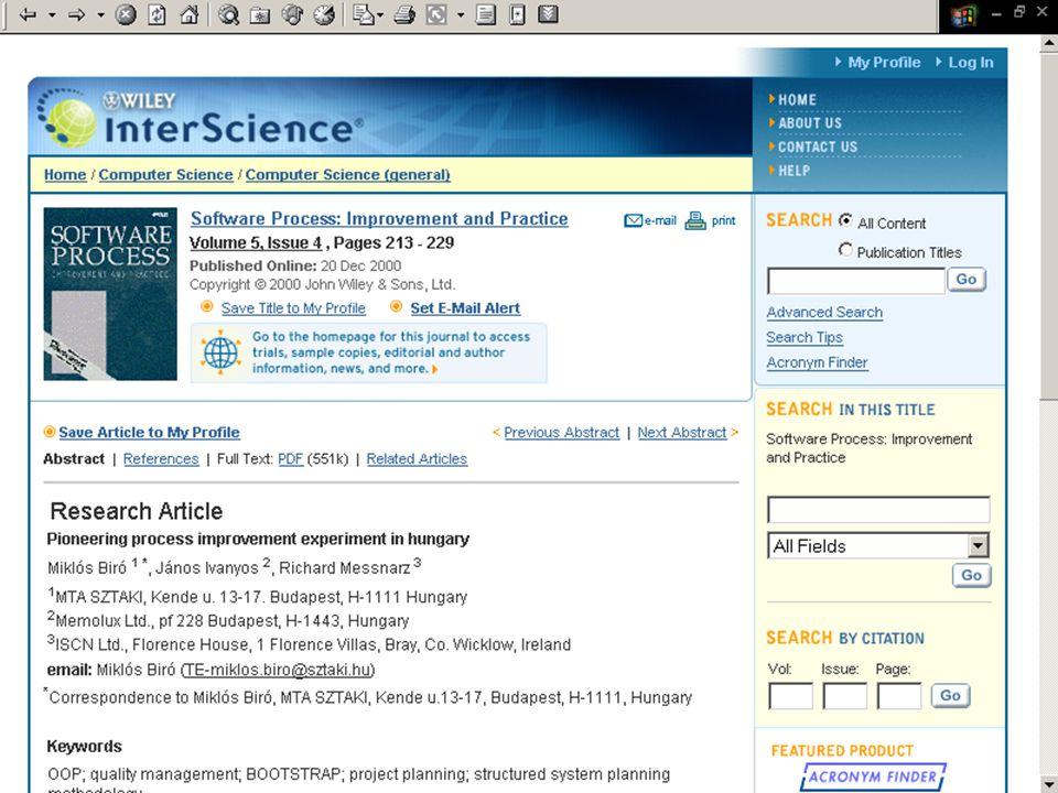 ©Dr. Biró Miklós Budapesti Corvinus Egyetem A szoftvertermék tanúsítás fejlődése, perspektívái (2007) 43 Az első magyar ESSI/ESPRIT projekt