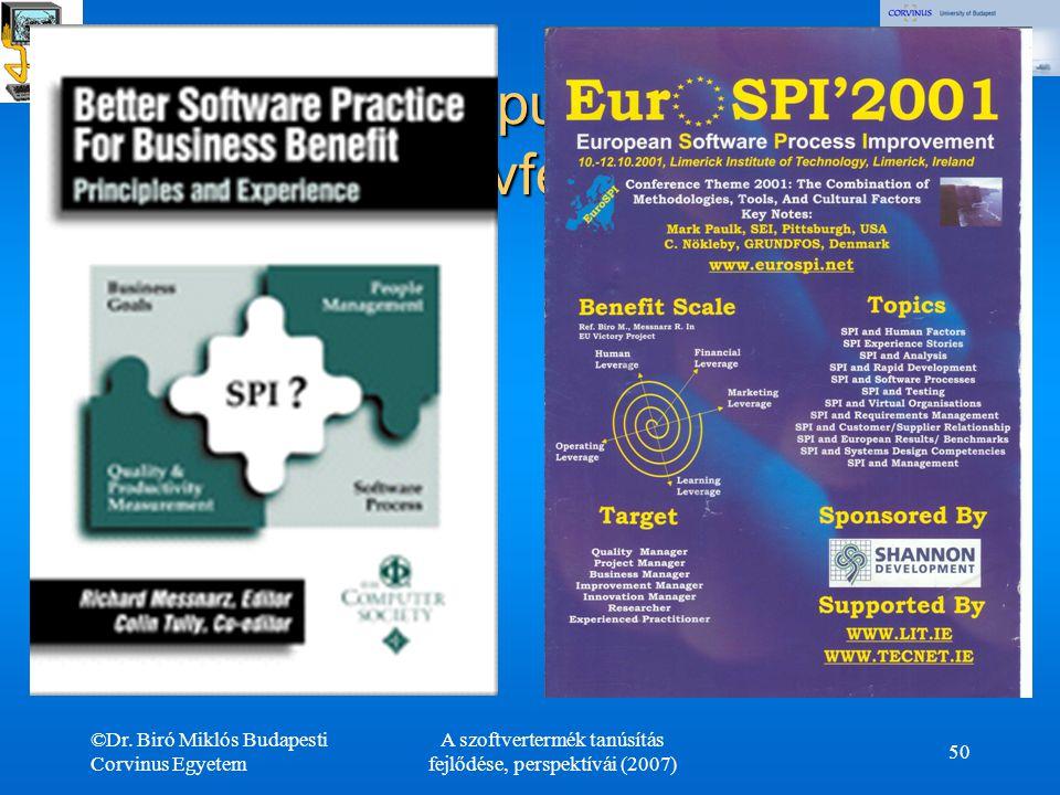 ©Dr. Biró Miklós Budapesti Corvinus Egyetem A szoftvertermék tanúsítás fejlődése, perspektívái (2007) 50 IEEE Computer Society könyvfejezet