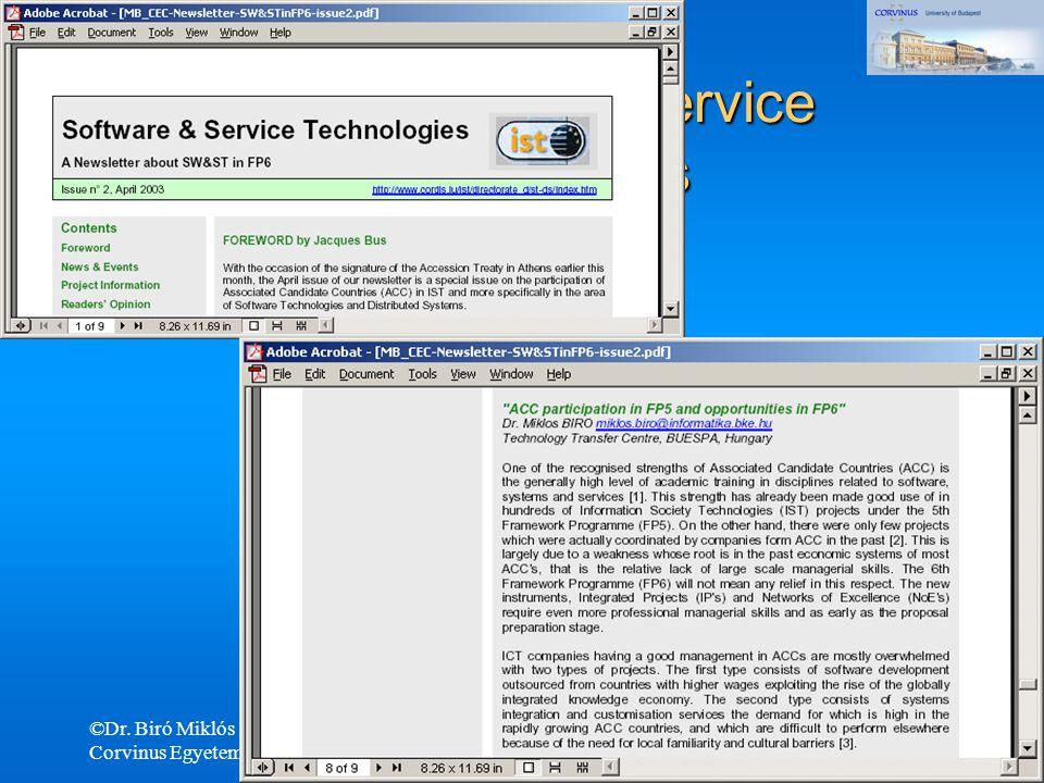 ©Dr. Biró Miklós Budapesti Corvinus Egyetem A szoftvertermék tanúsítás fejlődése, perspektívái (2007) 55 EU Software & Service Technologies