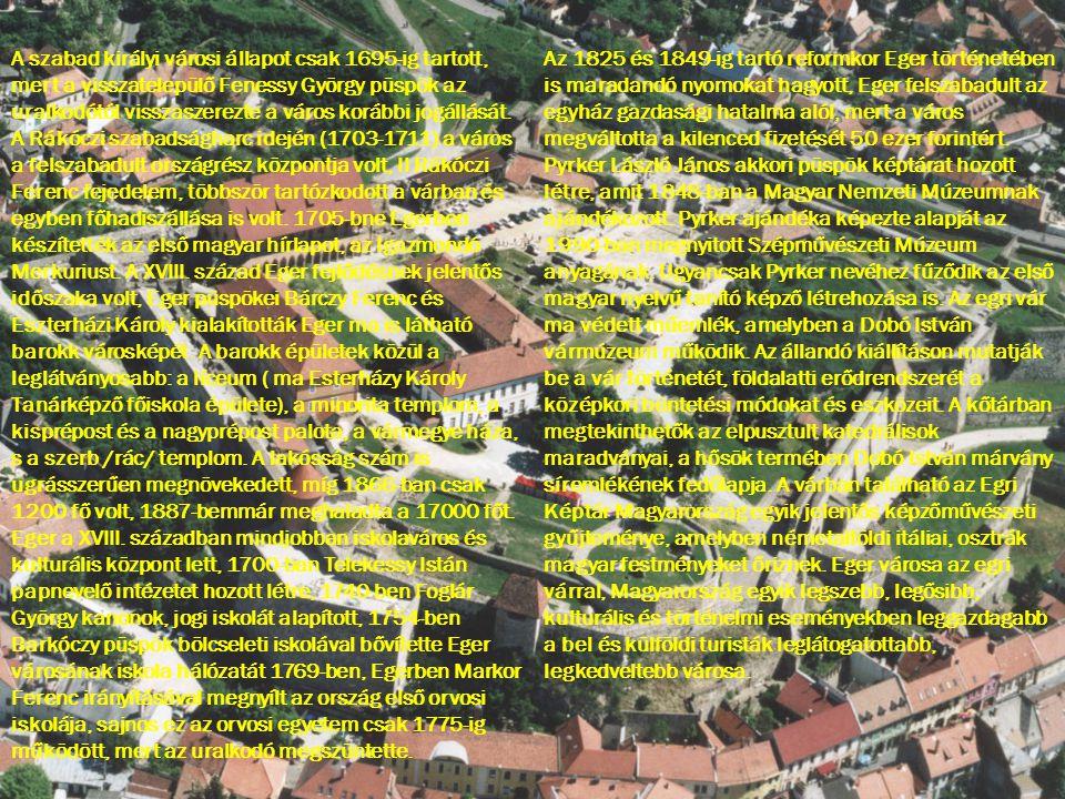 A szabad királyi városi állapot csak 1695-ig tartott, mert a visszatelepülő Fenessy György püspök az uralkodótól visszaszerezte a város korábbi jogáll