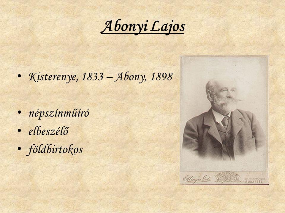 Abonyi Lajos Kisterenye, 1833 – Abony, 1898 népszínműíró elbeszélő földbirtokos