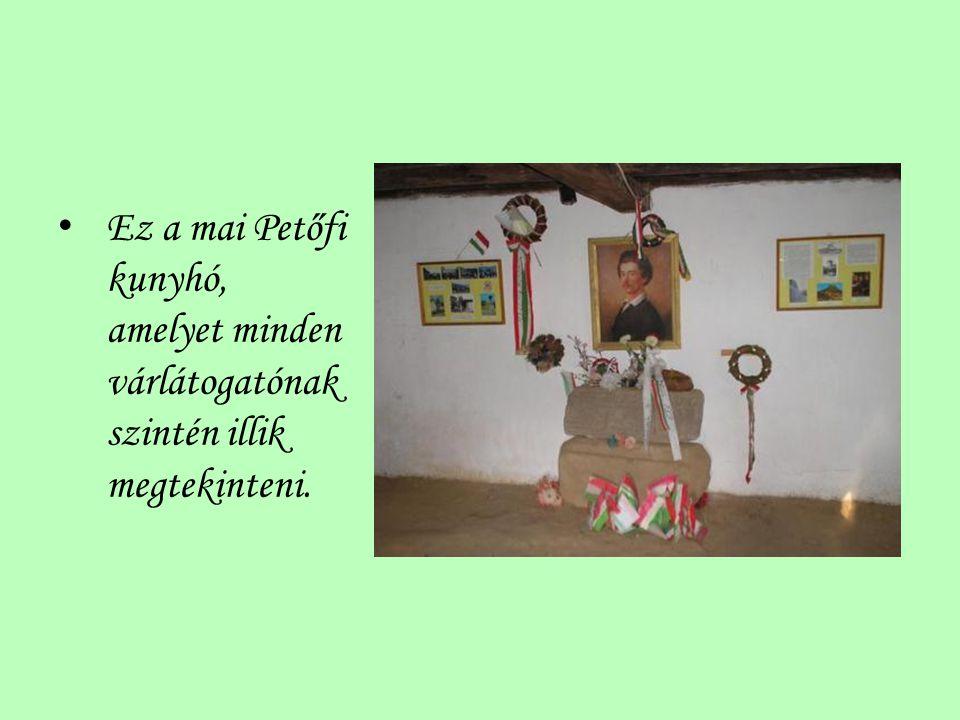 Ez a mai Petőfi kunyhó, amelyet minden várlátogatónak szintén illik megtekinteni.