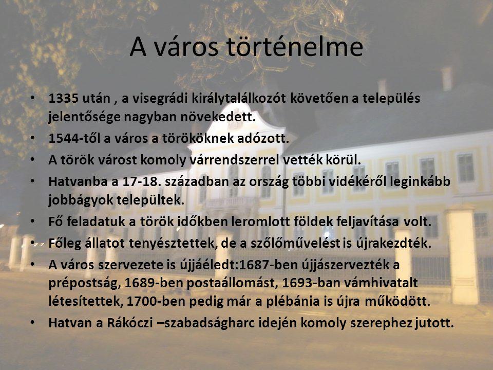 1335 után, a visegrádi királytalálkozót követően a település jelentősége nagyban növekedett. 1544-től a város a törököknek adózott. A török várost kom