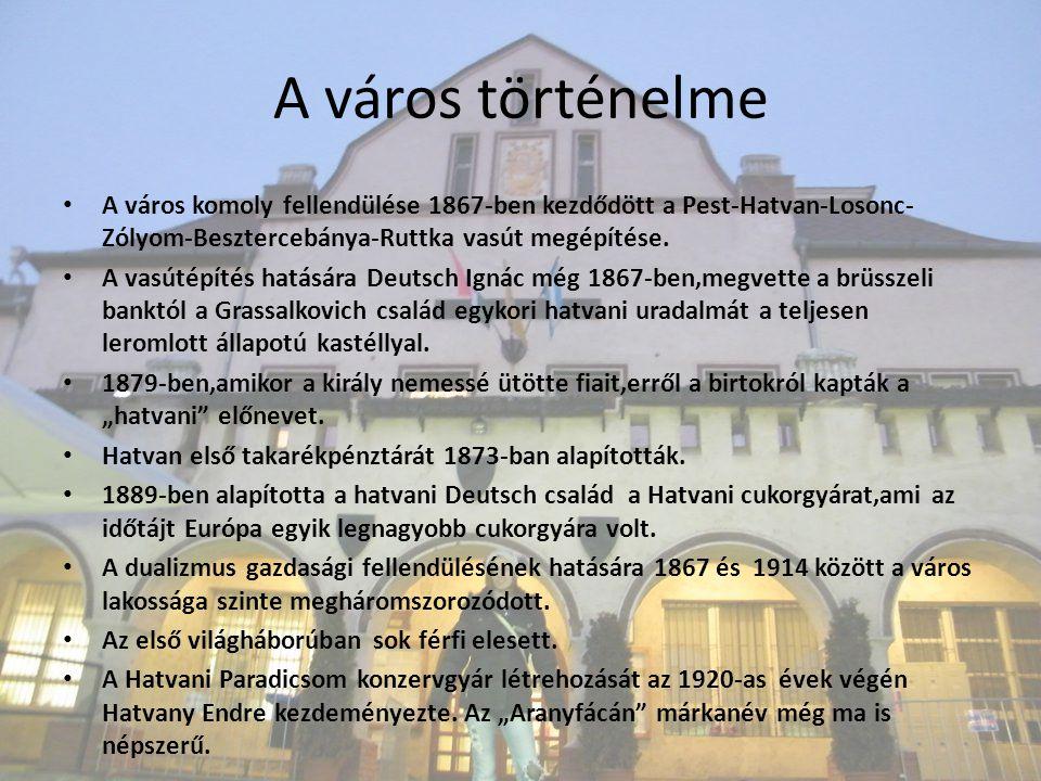 A város komoly fellendülése 1867-ben kezdődött a Pest-Hatvan-Losonc- Zólyom-Besztercebánya-Ruttka vasút megépítése. A vasútépítés hatására Deutsch Ign
