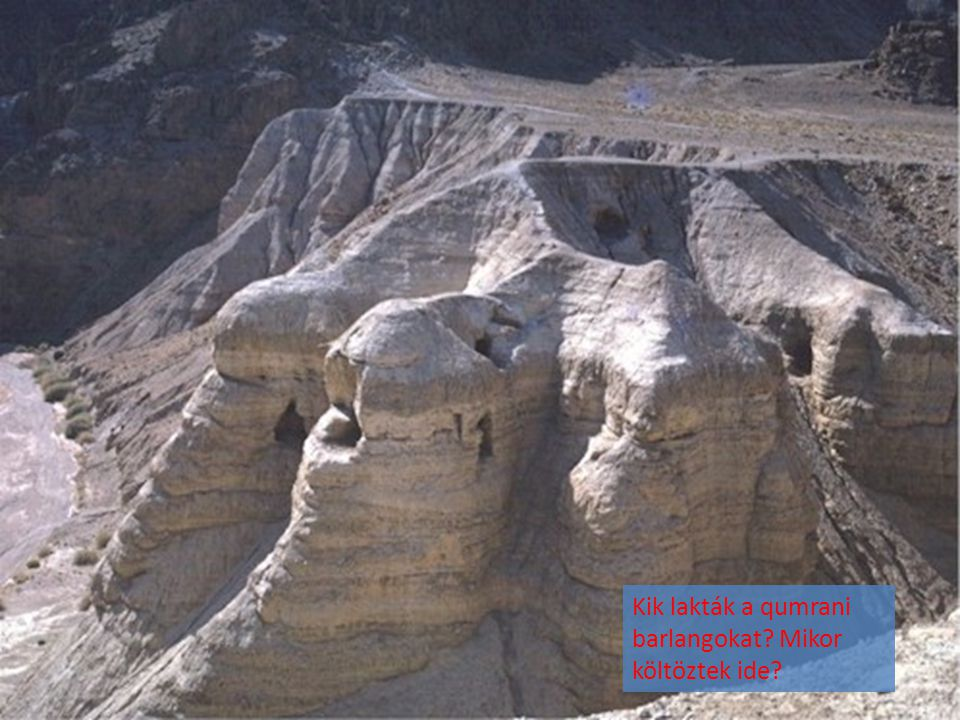 Kik lakták a qumrani barlangokat? Mikor költöztek ide?