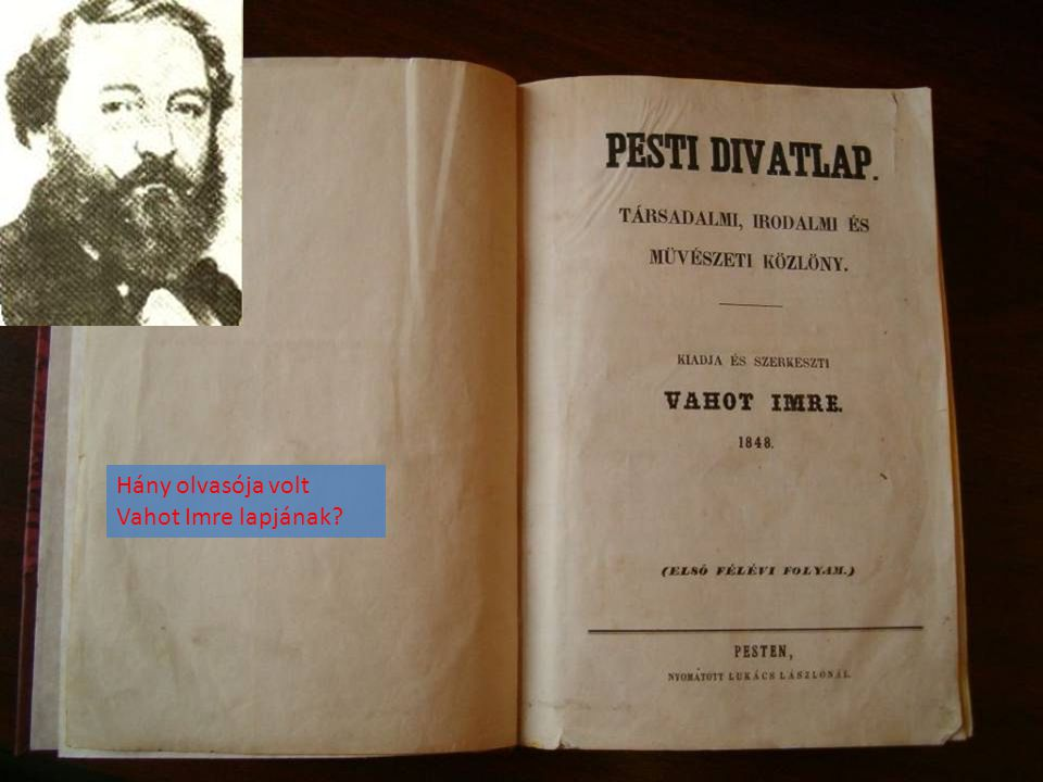 Hány olvasója volt Vahot Imre lapjának?