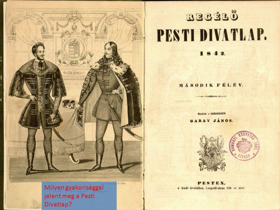 Milyen gyakorisággal jelent meg a Pesti Divatlap?