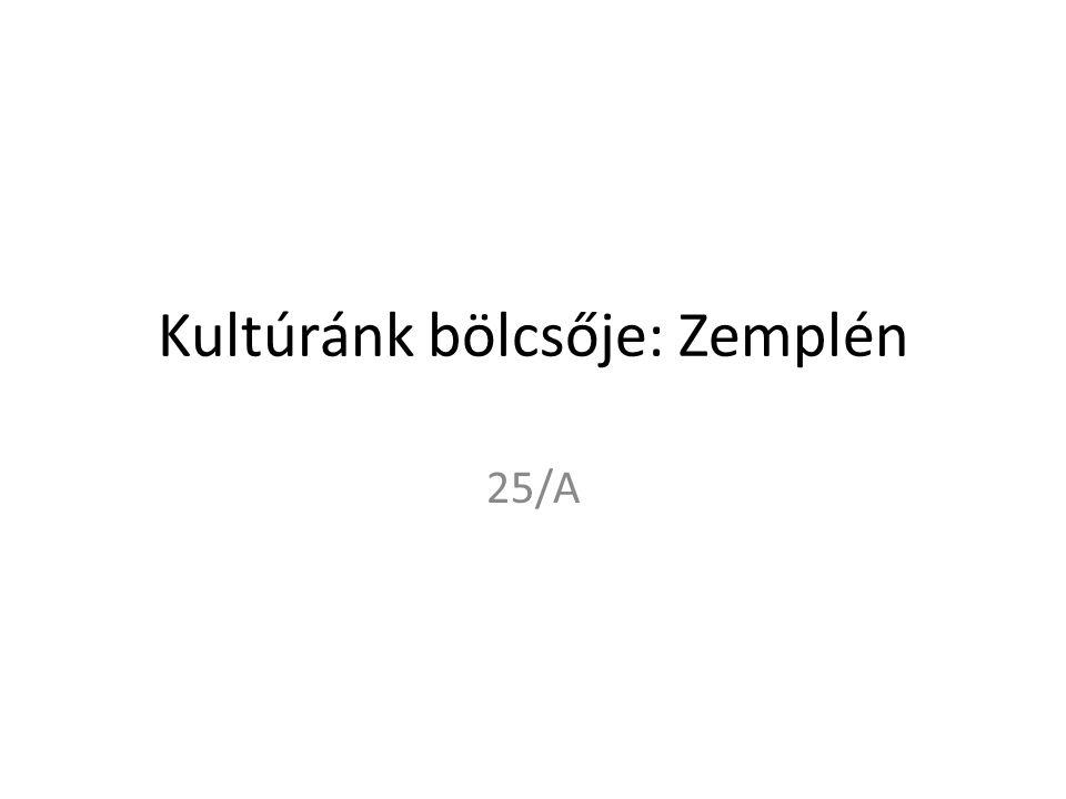 Kultúránk bölcsője: Zemplén 25/A