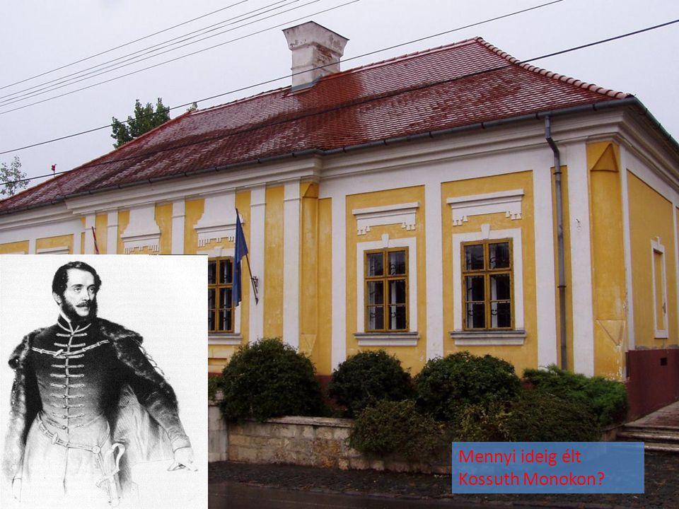 Mennyi ideig élt Kossuth Monokon?
