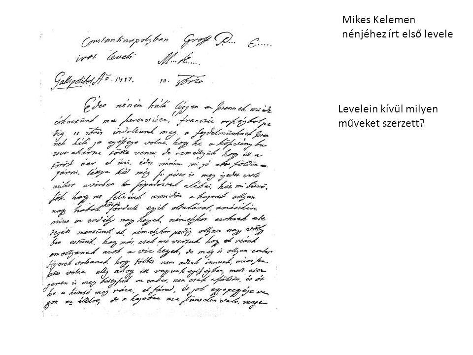 Mikes Kelemen nénjéhez írt első levele Levelein kívül milyen műveket szerzett?