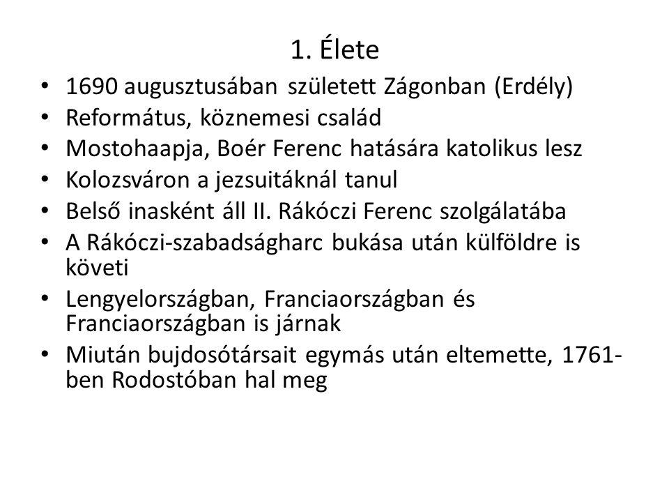 1. Élete 1690 augusztusában született Zágonban (Erdély) Református, köznemesi család Mostohaapja, Boér Ferenc hatására katolikus lesz Kolozsváron a je