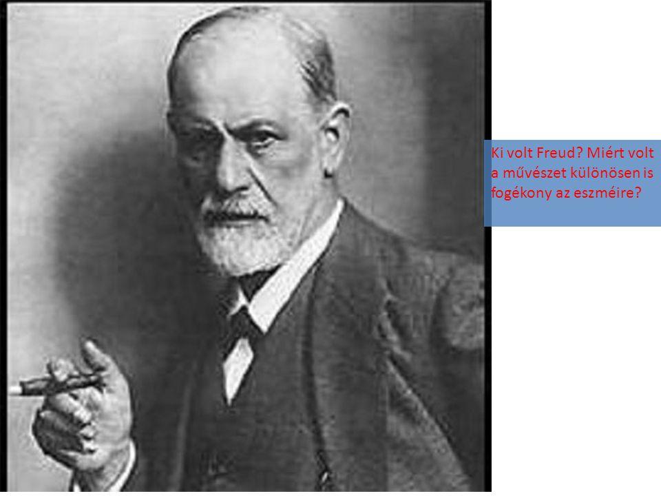 Ki volt Freud? Miért volt a művészet különösen is fogékony az eszméire?