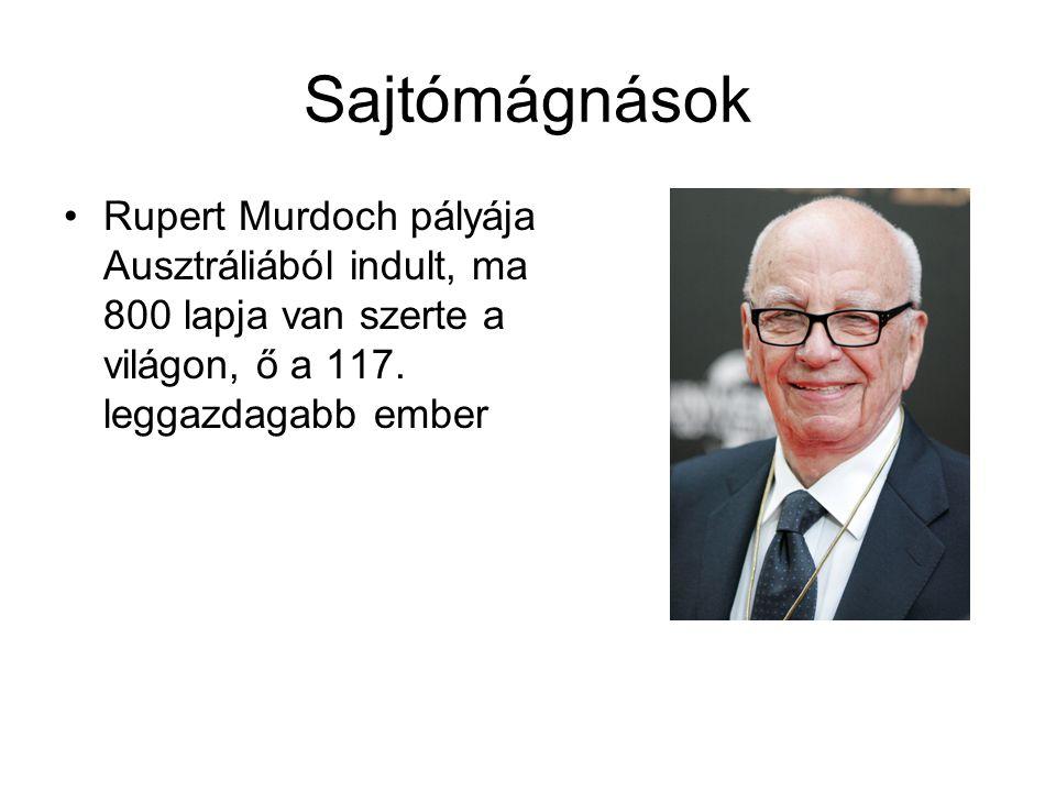 Sajtómágnások Rupert Murdoch pályája Ausztráliából indult, ma 800 lapja van szerte a világon, ő a 117. leggazdagabb ember