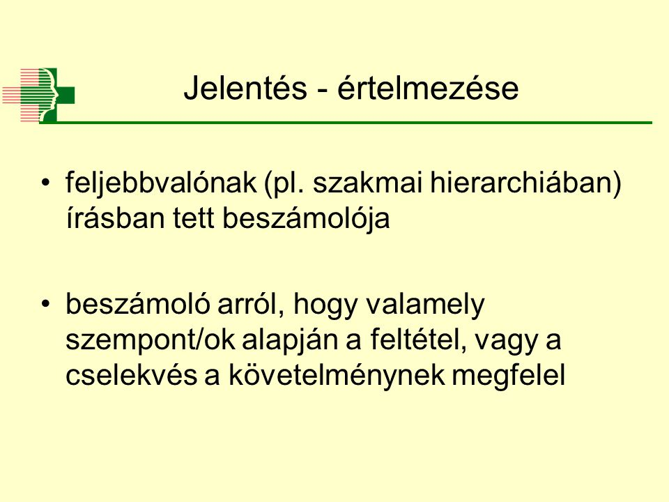 Jelentés - értelmezése feljebbvalónak (pl.