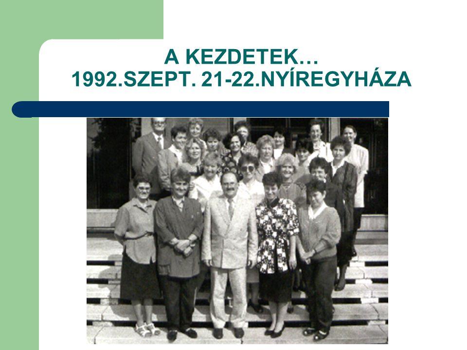 A KEZDETEK… 1992.SZEPT. 21-22.NYÍREGYHÁZA