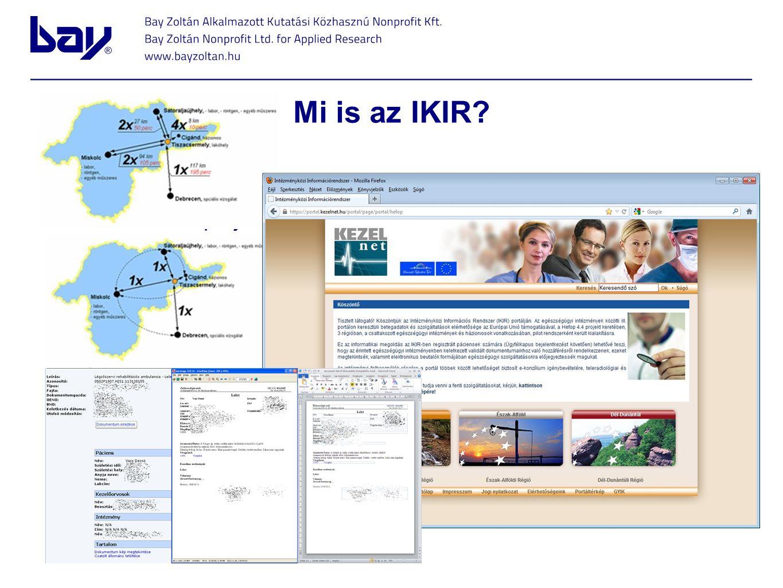 Mi is az IKIR? eHealth minta projekt –Összeköti az egészségügyi ellátás szereplőit (beteg; alap, szak és fekvőbeteg ellátás) –Lehetőséget ad beteg dok