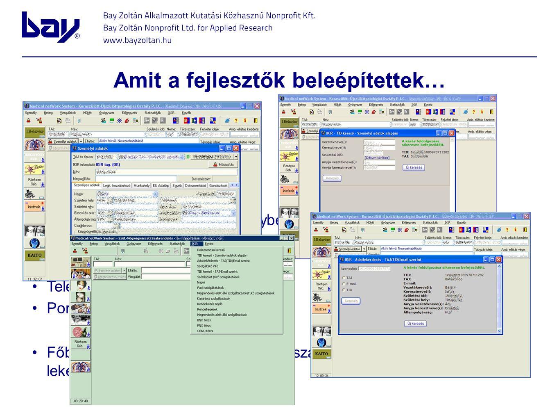 Amit a fejlesztők beleépítettek… Betegregisztráció, keresés Betegrendelkezések Dokumentum keresés Szerződéstár Egészségügyi szolgáltatás igénybevétele