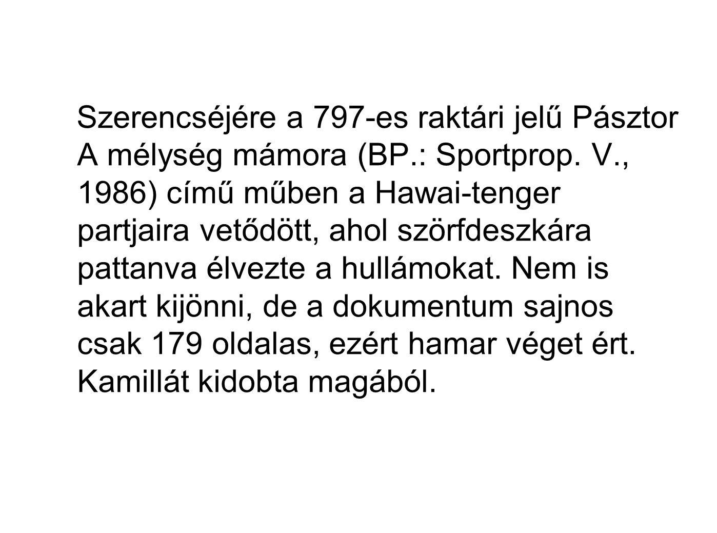 Szerencséjére a 797-es raktári jelű Pásztor A mélység mámora (BP.: Sportprop.