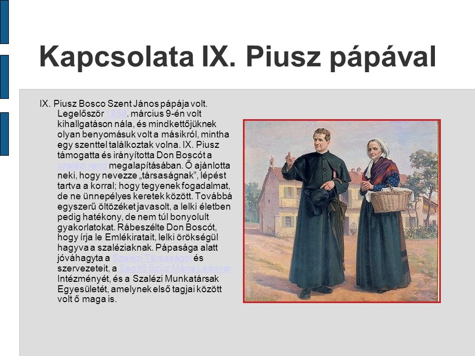 Kapcsolata IX. Piusz pápával IX. Piusz Bosco Szent János pápája volt.
