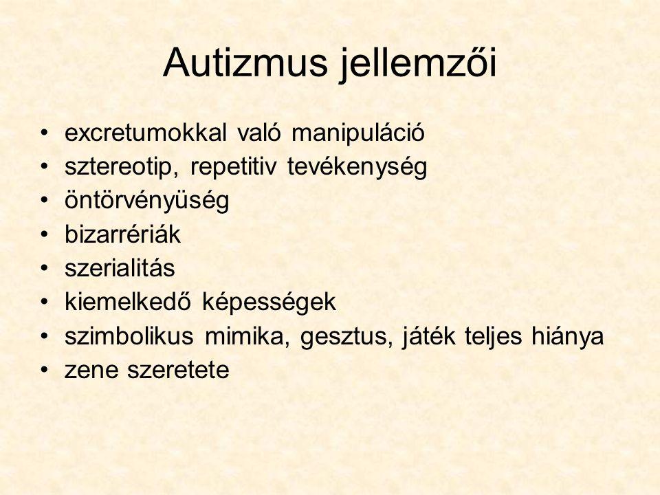 Autizmus jellemzői excretumokkal való manipuláció sztereotip, repetitiv tevékenység öntörvényüség bizarrériák szerialitás kiemelkedő képességek szimbo