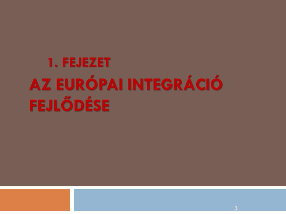 Az európai integráció létrejötte 4 1950.Schuman terv 1950.