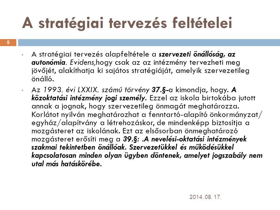  VI.: iskolai stratégiai gondolkodás Az egyénnek, amikor belép a vállalathoz, iskolába, akkor céljai vannak, összhangban a neveltetése során megszerzett kultúrájával.