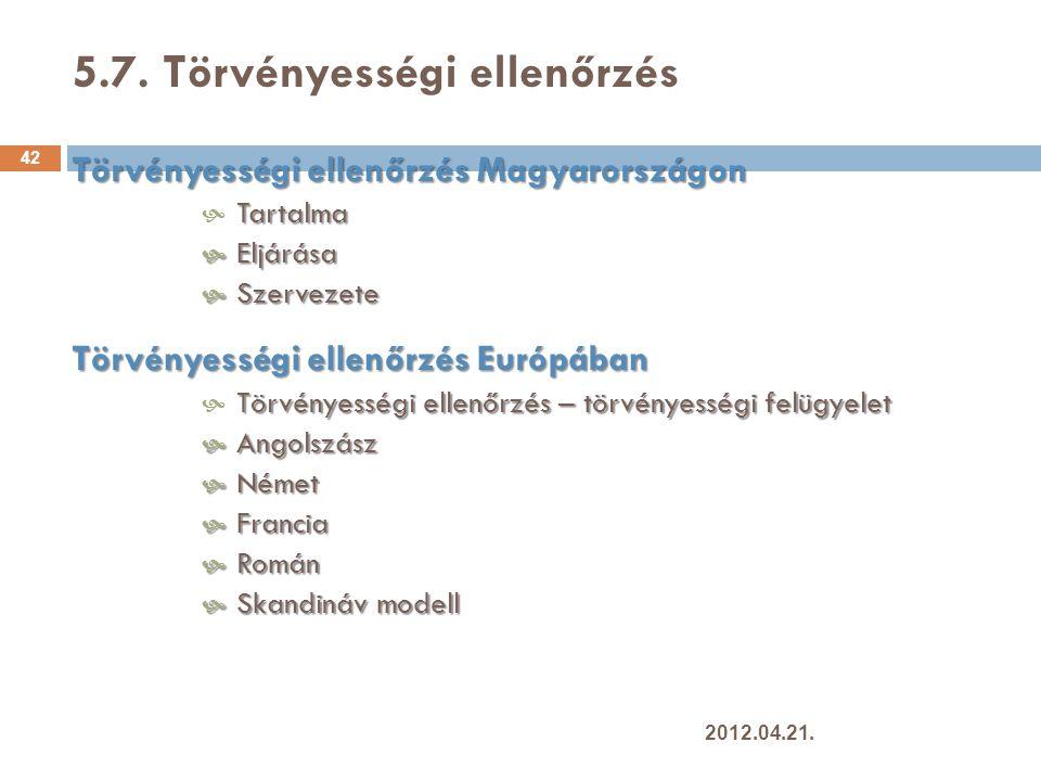 5.7. Törvényességi ellenőrzés 42 Törvényességi ellenőrzés Magyarországon Tartalma  Tartalma  Eljárása  Szervezete Törvényességi ellenőrzés Európába