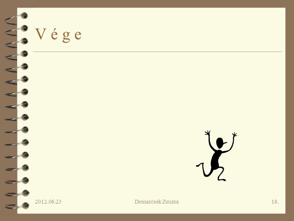 2012.06.23Demarcsek Zsuzsa18. V é g e