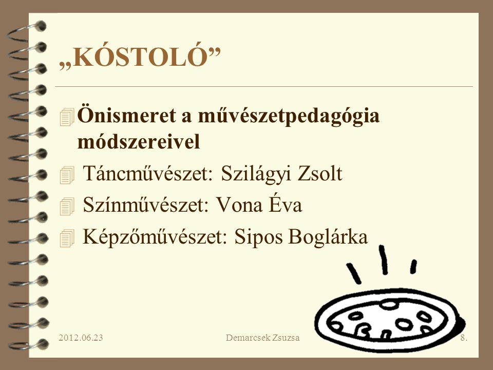 """2012.06.23Demarcsek Zsuzsa9. """"KÓSTOLÓ"""