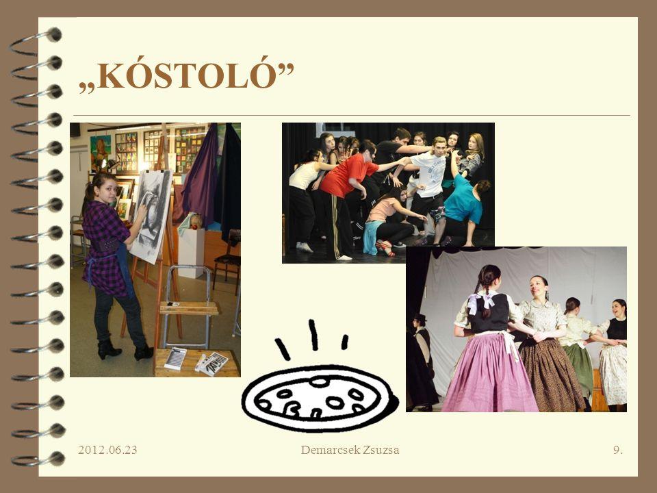 """2012.06.23Demarcsek Zsuzsa9. """"KÓSTOLÓ"""""""