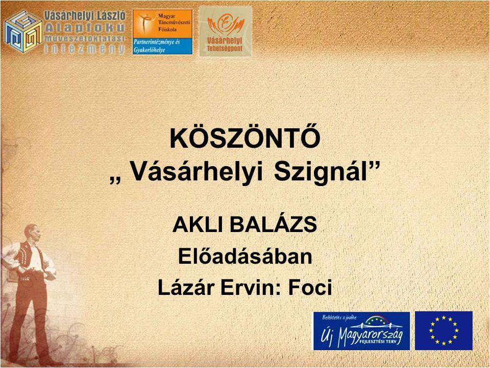 """KÖSZÖNTŐ """" Vásárhelyi Szignál AKLI BALÁZS Előadásában Lázár Ervin: Foci"""