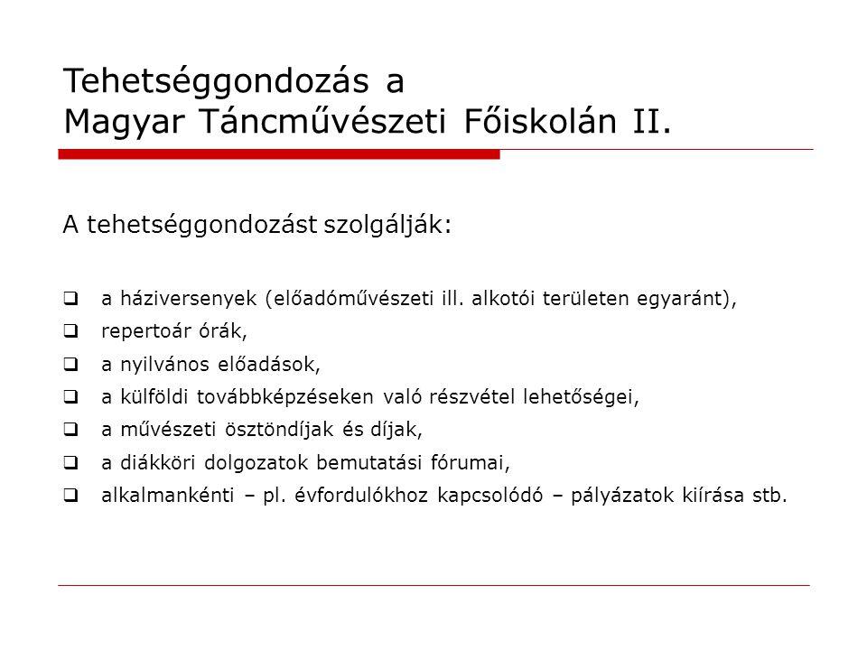"""Kutatási terv Együttműködő partnerek: Magyar Táncművészeti Főiskola """" Vásárhelyi Tehetségpont Az együttműködés formája:keretszerződés (aláírás dátuma: 2010."""