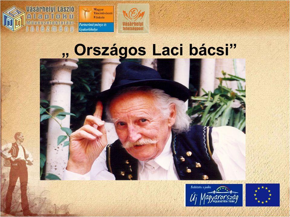 """"""" Országos Laci bácsi"""