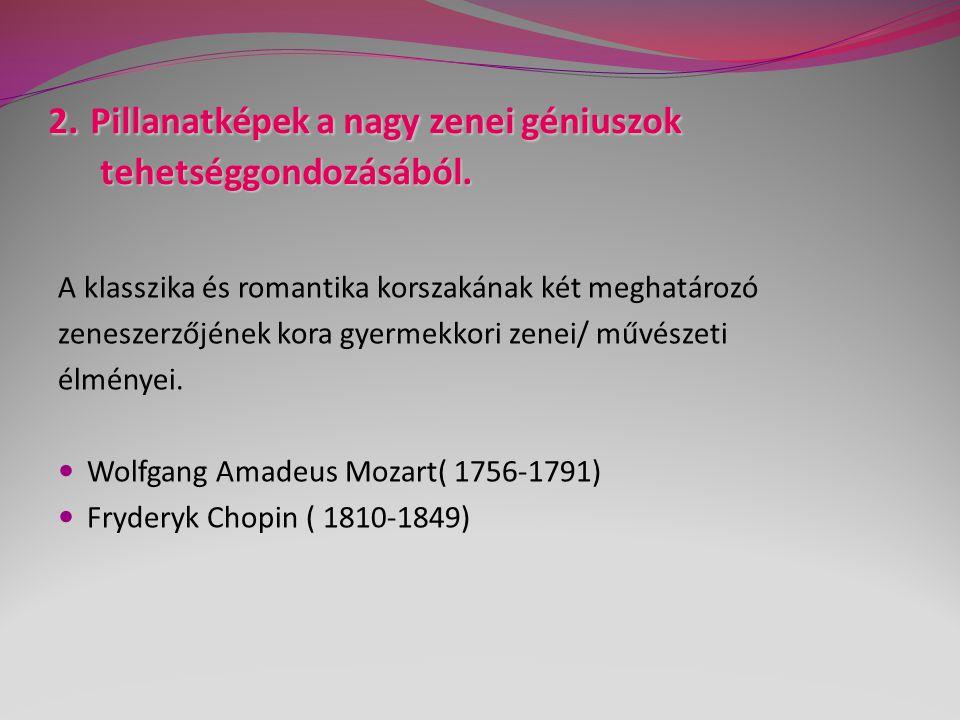 A fiatal Mozart Nagy tehetsége már gyermekkorában megnyilvánult.