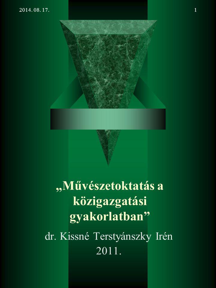 """2014. 08. 17.1 """"Művészetoktatás a közigazgatási gyakorlatban dr. Kissné Terstyánszky Irén 2011."""
