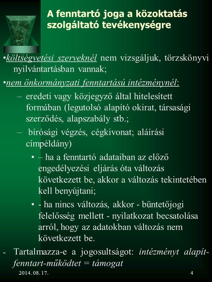 2014.08. 17.5 Az intézmények alapító okirata nem önkormányzati fenntartású intézményeknél [Közokt.